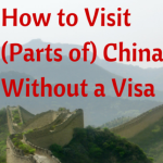 Guide to China 72 Hour Visa Free Policy: How to Visit (Parts of) China without a Visa
