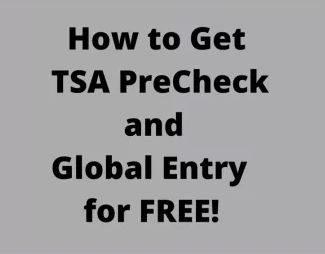 How to Get TSA PreCheck & Global Entry For FREE