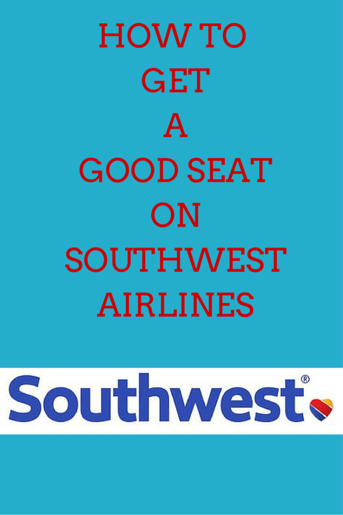 Tips on How to Get a Good Seat on Southwest Airlines Every ...