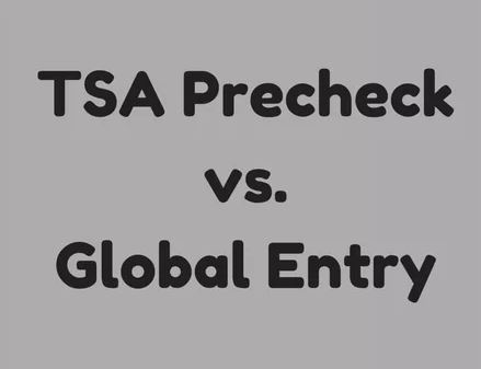TSA Precheck vs. Global Entry: How to Decide Which Is Best For You