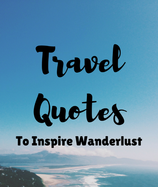 Inspirational Travel Quotes Magnificent Best Inspirational Travel And Vacation Quotes To Fuel Your Wanderlust