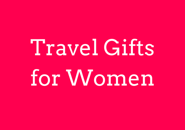 40+ Gift Ideas for Women That Travel