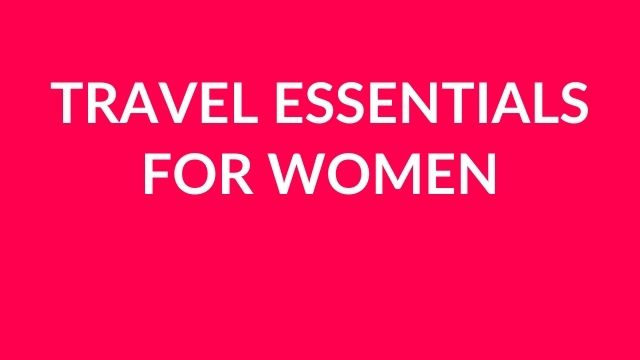 emale travel essentials for woman