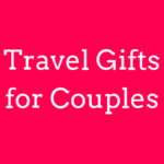 25+ BEST Travel Gifts for Couples in 2020 (That They Will Definitely Love!)