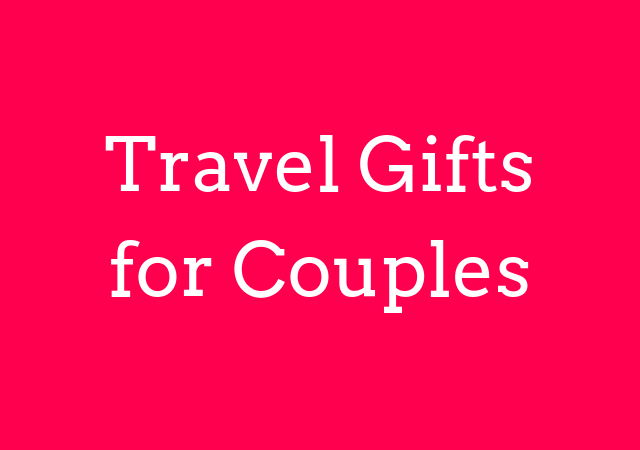 30+ BEST Travel Gifts for Couples (That They Will Definitely Love!)