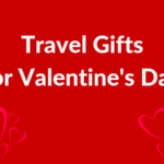 20 Travel Gift Ideas for Valentine's Day
