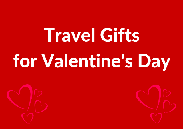 Best Valentine's Day Travel Gifts